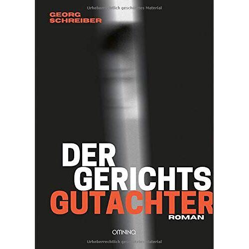 Georg Schreiber - Der Gerichtsgutachter: Roman - Preis vom 21.06.2021 04:48:19 h