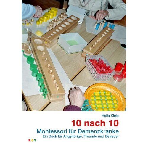 Hella Klein - 10 nach 10: Montessori für Demenzkranke. Ein Buch für Angehörige, Freunde und Betreuer - Preis vom 23.07.2021 04:48:01 h