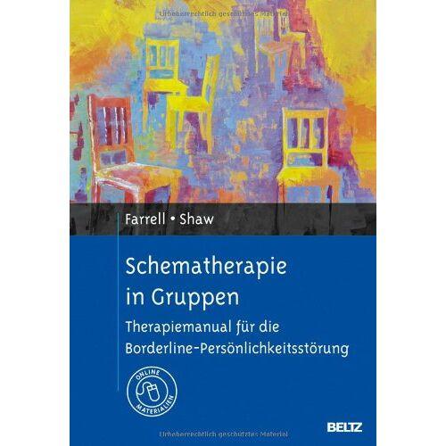 Joan Farrell - Schematherapie in Gruppen: Therapiemanual für die Borderline-Persönlichkeitsstörung. Mit Online-Materialien - Preis vom 11.10.2021 04:51:43 h