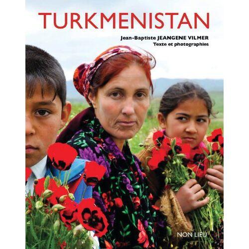 Jean-Baptiste Jeangène Vilmer - Turkménistan - Preis vom 19.06.2021 04:48:54 h