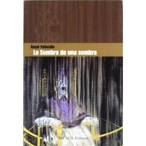 Ángel Vallecillo - La sombra de una sombra - Preis vom 17.06.2021 04:48:08 h