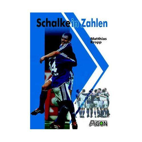 Matthias Kropp - Schalke in Zahlen - Preis vom 24.07.2021 04:46:39 h
