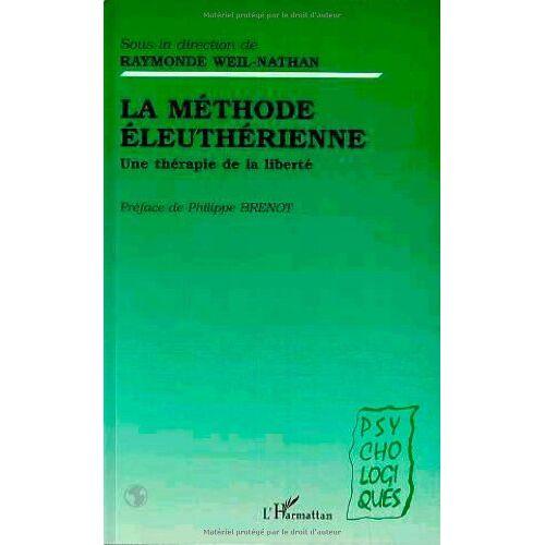 Collectif - La méthode éleuthérienne: Une thérapie de la liberté - Preis vom 15.10.2021 04:56:39 h