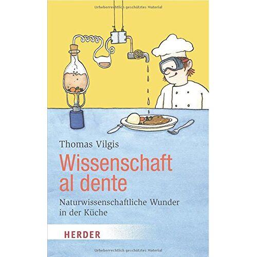 Thomas Vilgis - Wissenschaft al dente (HERDER spektrum) - Preis vom 09.06.2021 04:47:15 h