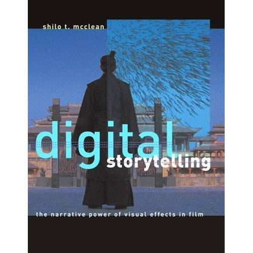 McClean, Shilo T - Digital Storytelling: The Narrative Power of Visual Effects in Film: The Narrative Power of Visual Effects in Storytelling - Preis vom 19.06.2021 04:48:54 h