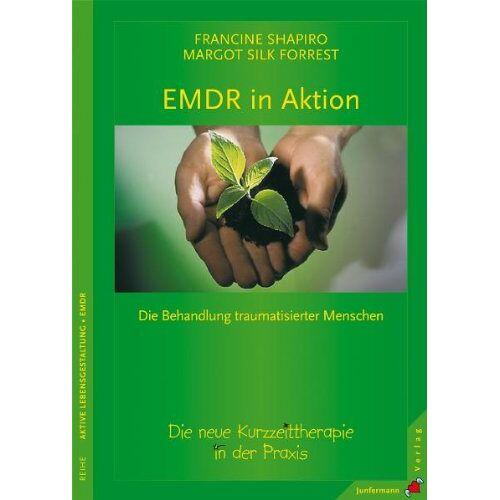 Francine Shapiro - EMDR in Aktion: Die neue Kurzzeit-Therapie in der Praxis - Preis vom 24.07.2021 04:46:39 h