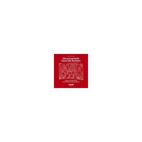 Víctor Mendívil Trelles - Die peruanische Kunst des Kochens - Preis vom 20.06.2021 04:47:58 h