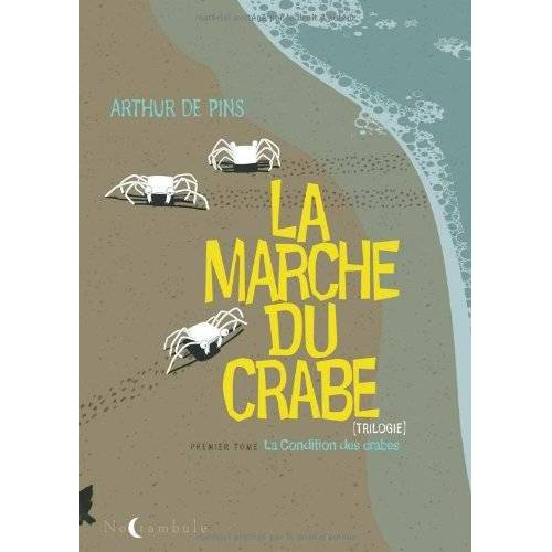 Pins, Arthur de - La Marche du crabe, tome 1 : La Condition des crabes - Preis vom 19.06.2021 04:48:54 h