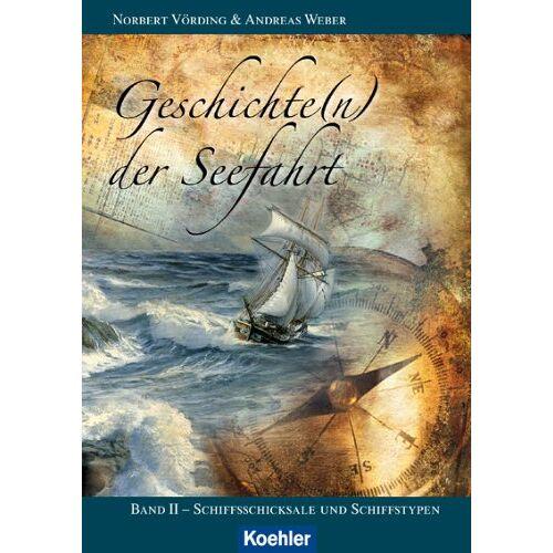 Norbert Vörding - Geschichte(n) der Seefahrt, Band 2: Schiffsschicksale und Schiffstypen - Preis vom 22.06.2021 04:48:15 h