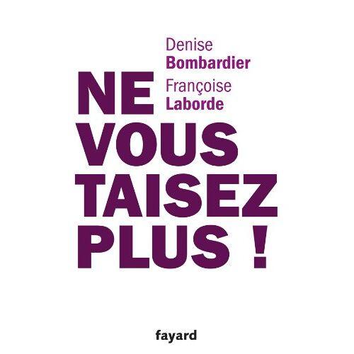 Denise Bombardier - Ne vous taisez plus ! - Preis vom 22.06.2021 04:48:15 h
