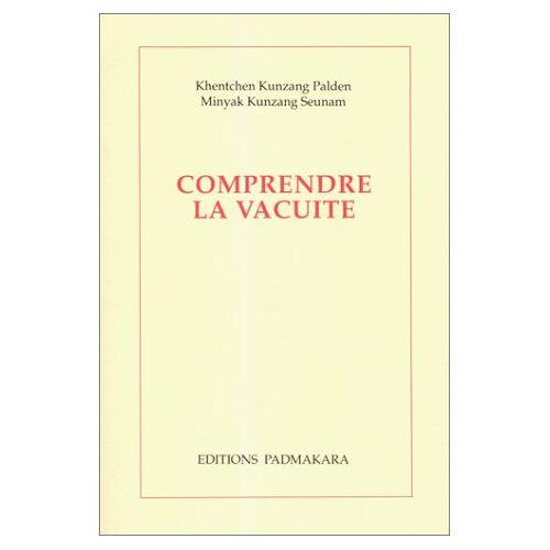 Khentchen Kunzang Palden - Comprendre la vacuité : Deux commentaires du chapitre IX de - Preis vom 15.06.2021 04:47:52 h