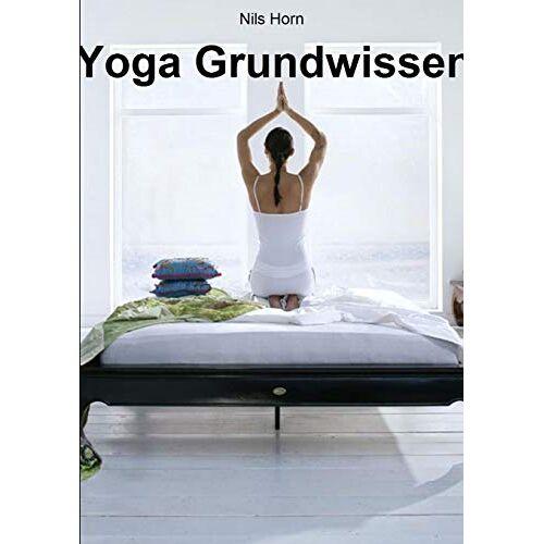 Nils Horn - Yoga Grundwissen - Preis vom 21.06.2021 04:48:19 h