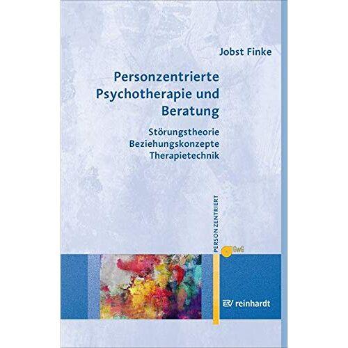 Jobst Finke - Personzentrierte Psychotherapie und Beratung: Störungstheorie – Beziehungskonzepte – Therapietechnik (Personzentrierte Beratung & Therapie) - Preis vom 09.09.2021 04:54:33 h