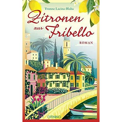 Yvonne Lacina-Blaha - Zitronen aus Fribello: Roman - Preis vom 20.09.2021 04:52:36 h