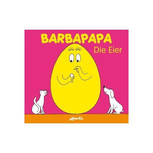 Annette Tison - Barbapapa. Die Eier - Preis vom 24.07.2021 04:46:39 h