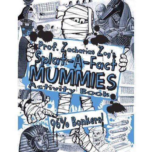 Zog, Prof Zacharias - Prof. Zacharias Zog's Splat-A-Fact(tm) Mummies Activity Book - Preis vom 11.06.2021 04:46:58 h