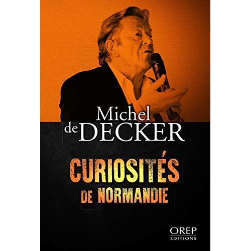 Decker, Michel de - Curiosités de Normandie - Preis vom 20.06.2021 04:47:58 h
