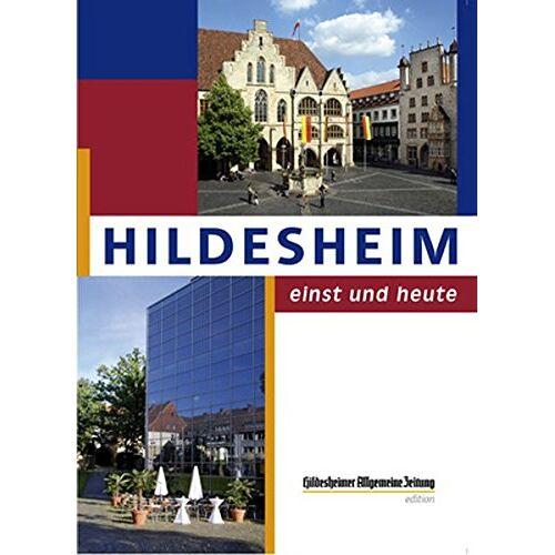 Hildesheimer Allgemeinen Zeitung - Hildesheim - einst und heute - Preis vom 19.06.2021 04:48:54 h