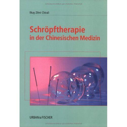 Chirali, Ilkay Zihni - Schröpftherapie in der Chinesischen Medizin - Preis vom 16.10.2021 04:56:05 h