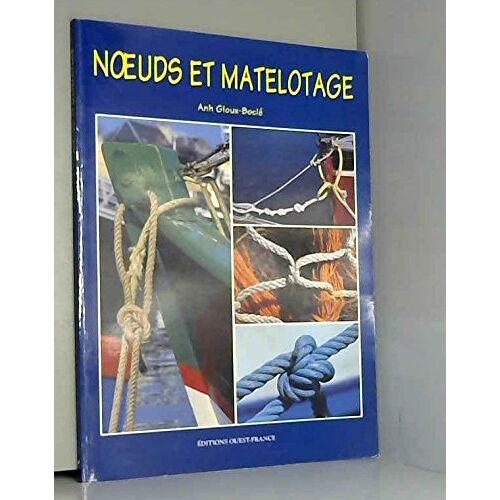 Anh Gloux-Boclé - Noeuds et matelotage - Preis vom 22.06.2021 04:48:15 h