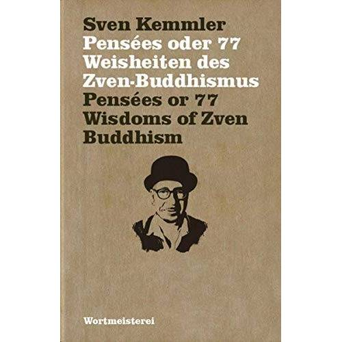 Sven Kemmler - Pensées oder 77 Weisheiten des Zven-Buddhismus - Preis vom 13.06.2021 04:45:58 h