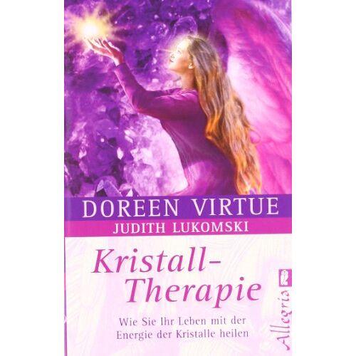 Doreen Virtue - Kristall-Therapie: Wie Sie Ihr Leben mit der Energie der Kristalle heilen - Preis vom 13.06.2021 04:45:58 h
