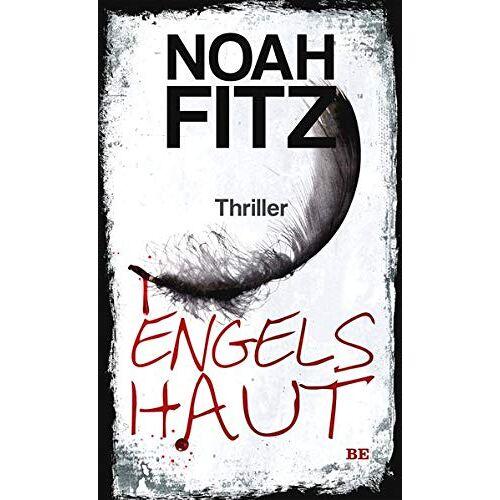 Noah Fitz - Engelshaut: Thriller - Preis vom 14.06.2021 04:47:09 h