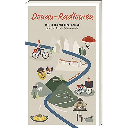 Johannes Wilkes - Donau-Radtouren: In 4 Tagen mit dem Fahrrad von Ulm in den Schwarzwald - Fahrradführer - Preis vom 22.10.2021 04:53:19 h