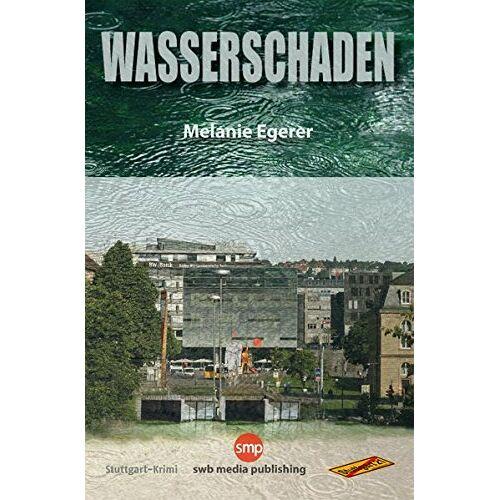 Melanie Egerer - Wasserschaden - Preis vom 22.06.2021 04:48:15 h