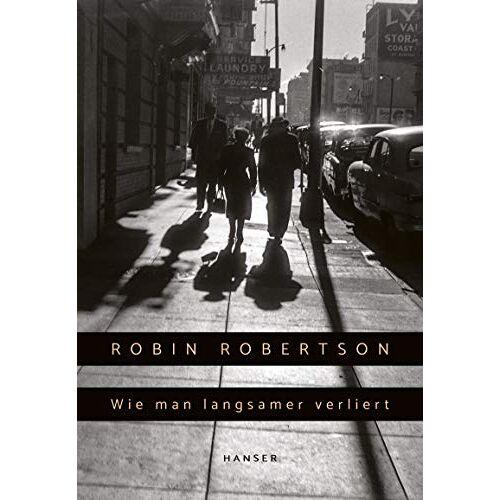 Robin Robertson - Wie man langsamer verliert - Preis vom 11.06.2021 04:46:58 h
