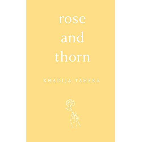 Khadija Tahera - Rose and Thorn - Preis vom 27.07.2021 04:46:51 h