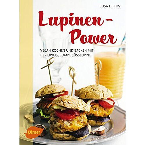 Elisa Epping - Lupinen-Power: Vegan kochen und backen mit der Eiweißbombe Süßlupine - Preis vom 30.07.2021 04:46:10 h