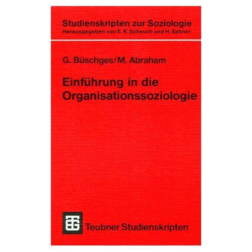 Martin Abraham - Einführung in die Organisationssoziologie (Teubner Studienskripten zur Soziologie) - Preis vom 29.07.2021 04:48:49 h