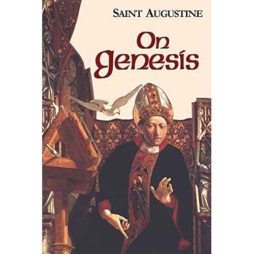 Saint Augustine of Hippo - On Genesis (Works of Saint Augustine) - Preis vom 20.06.2021 04:47:58 h