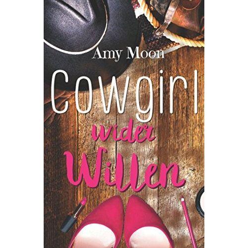 Amy Moon - Cowgirl wider Willen - Preis vom 16.06.2021 04:47:02 h