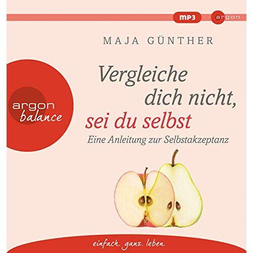 Maja Günther - Vergleiche dich nicht, sei du selbst: Eine Anleitung zur Selbstakzeptanz - Preis vom 16.06.2021 04:47:02 h