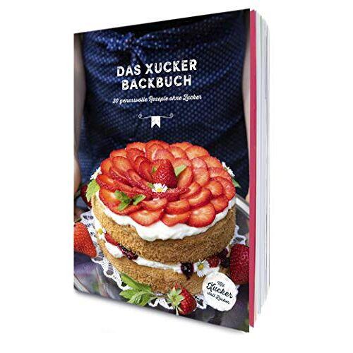 Xucker GmbH - Das Xucker Backbuch - Preis vom 23.07.2021 04:48:01 h