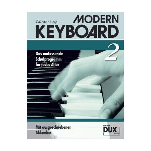 Günter Loy - MODERN KEYBOARD. Instrumentalschule für Keyboard. Das umfassende Schulprogramm für jedes Alter: Modern Keyboard 2: BD 2 - Preis vom 13.06.2021 04:45:58 h