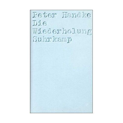 Peter Handke - Die Wiederholung - Preis vom 20.06.2021 04:47:58 h