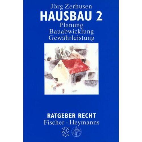 Jörg Zerhusen - Ratgeber Recht: Hausbau 2. Planung, Bauleistung, Gewährleistung - Preis vom 22.06.2021 04:48:15 h