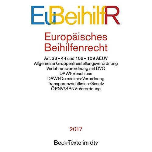 - Europäisches Beihilfenrecht: Art. 38-44 und 106-109 AEUV Allgemeine Gruppenfreistellungsverordnung, Verfahrensverordnung, DAWI-Beschluss, DAWI-De ... ÖPNV/SPNV-Verordnung (dtv Beck Texte) - Preis vom 17.06.2021 04:48:08 h