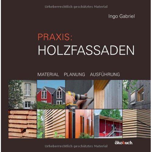 Ingo Gabriel - Praxis: Holzfassaden - Preis vom 14.06.2021 04:47:09 h