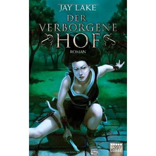 Jay Lake - Der verborgene Hof: Roman - Preis vom 08.09.2021 04:53:49 h