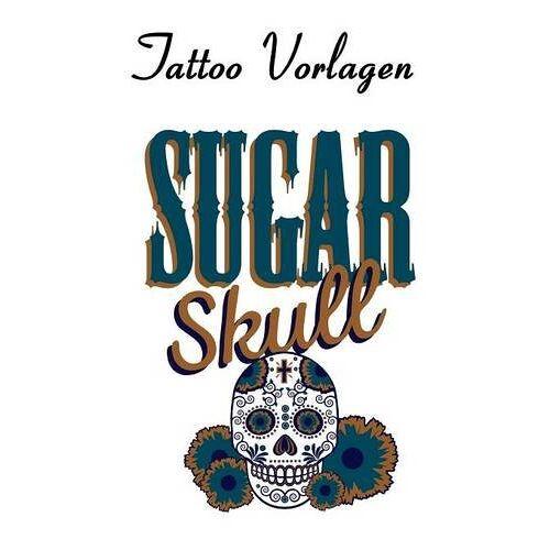 Daniel Boger - Tattoo Vorlagen - Sugar Skulls - Totenköpfe - Preis vom 16.05.2021 04:43:40 h