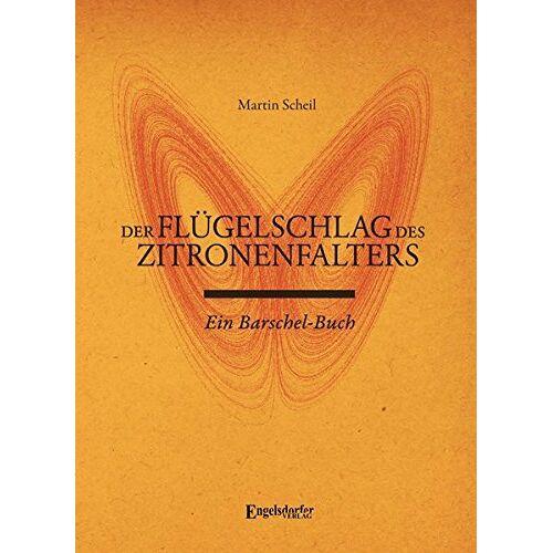 Martin Scheil - Der Flügelschlag des Zitronenfalters: Ein Barschel-Buch - Preis vom 29.07.2021 04:48:49 h