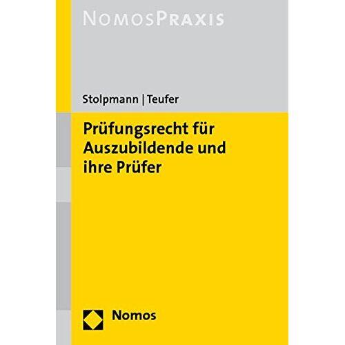 Frank Stolpmann - Prüfungsrecht für Auszubildende und ihre Prüfer - Preis vom 17.06.2021 04:48:08 h