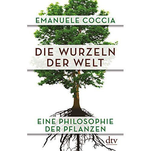 Emanuele Coccia - Die Wurzeln der Welt: Eine Philosophie der Pflanzen - Preis vom 14.06.2021 04:47:09 h
