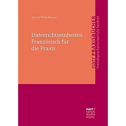 Inez De Florio-Hansen - Unterrichtseinheiten Französisch für die Praxis - Preis vom 14.06.2021 04:47:09 h