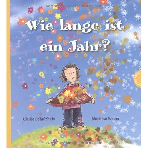 Ulrike Schultheis - Wie lange ist ein Jahr? - Preis vom 17.05.2021 04:44:08 h