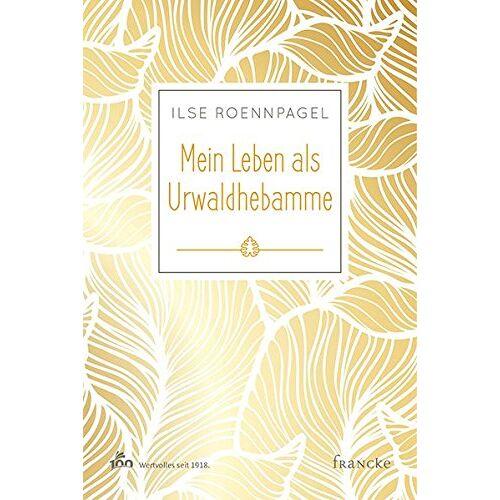Ilse Roennpagel - Mein Leben als Urwaldhebamme - Preis vom 20.06.2021 04:47:58 h